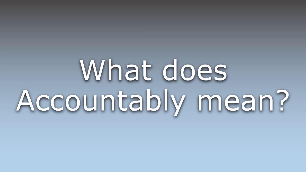 accountably