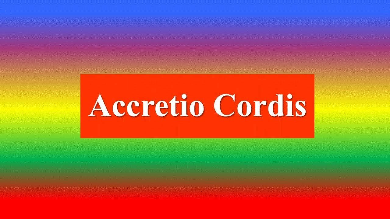 accretio cordis