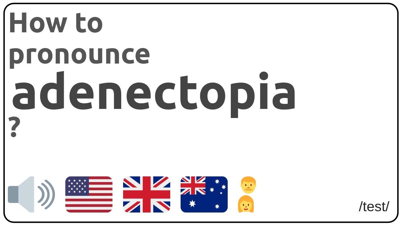 adenectopia