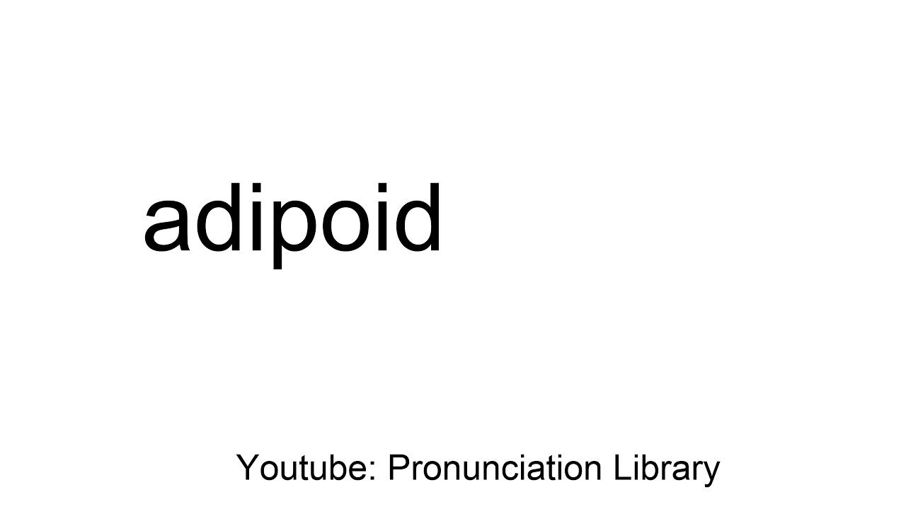adipoid