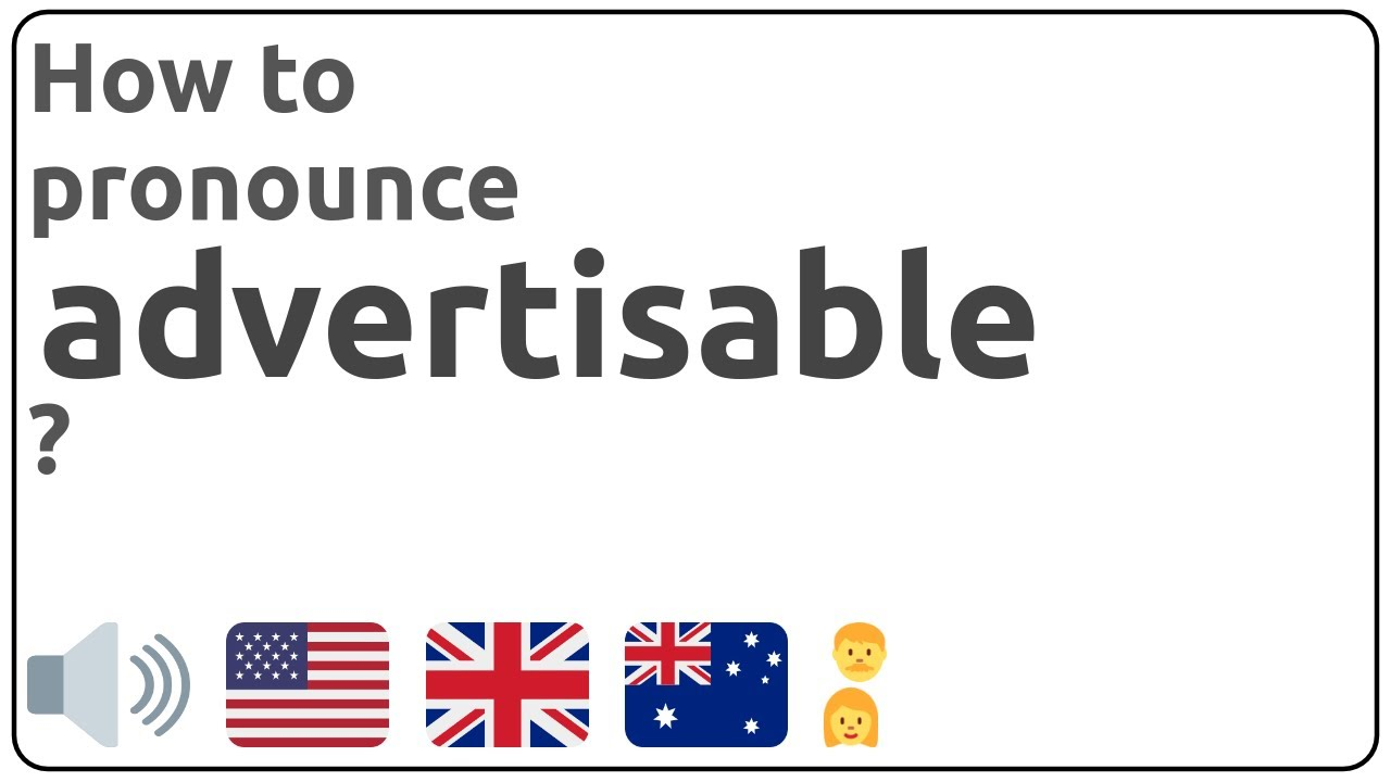 How to pronounce advertisable in english?