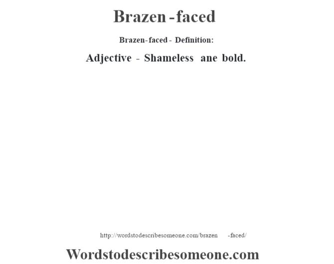 brazen-faced