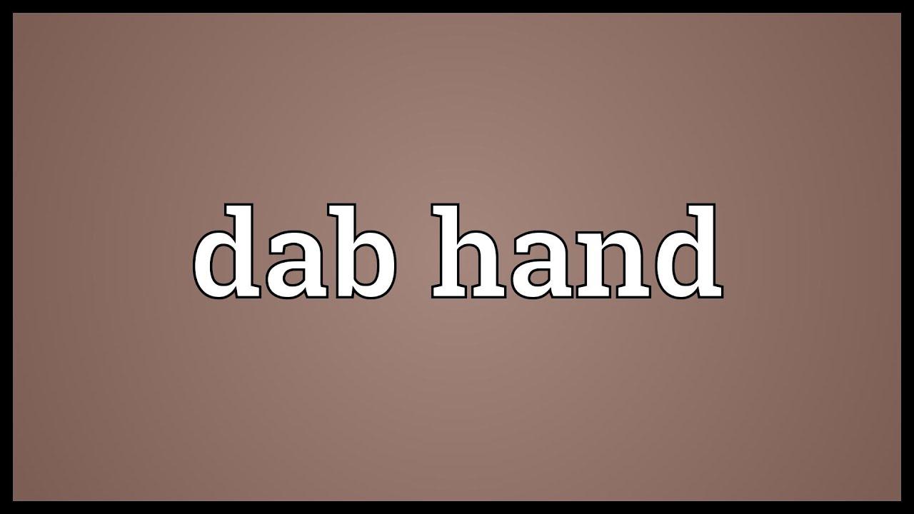 dab hand