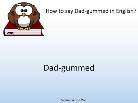 dad-gummed
