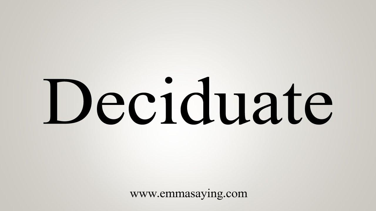 deciduate