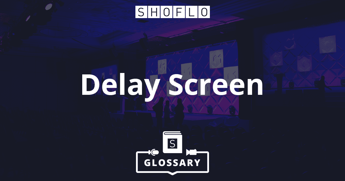 delay screen