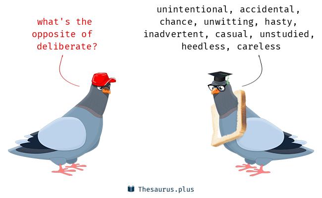 Antonyms for deliberate