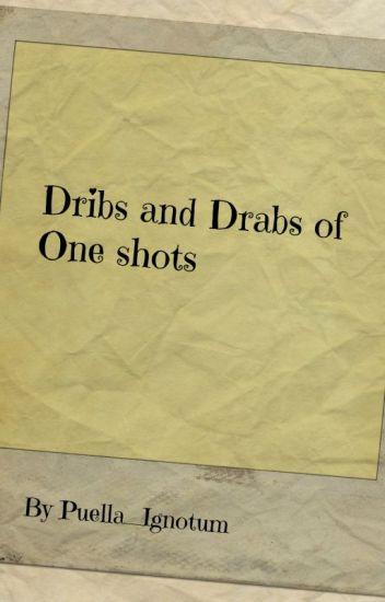 dribs and drabs