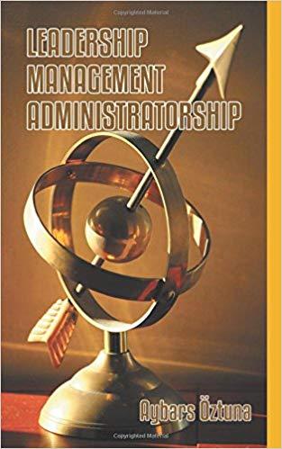 Leadership, Management, Administratorship: Aybars Oztuna: 9781525500879:  Traveller Location: Books