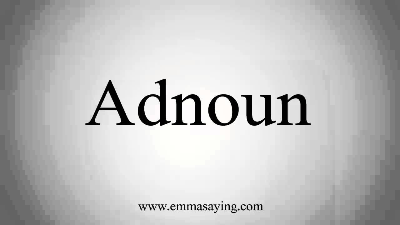 How to Pronounce Adnoun