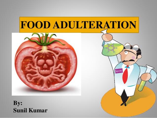 FOOD ADULTERATION By: Sunil Kumar