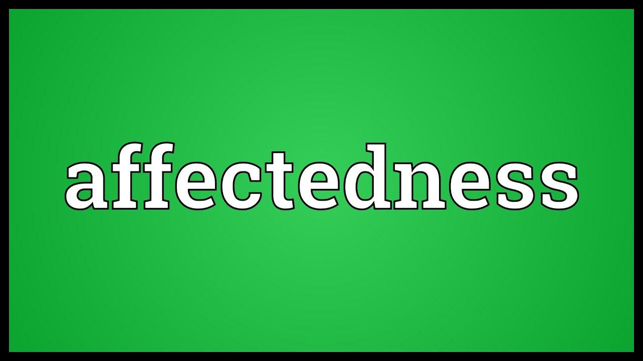 affectedness
