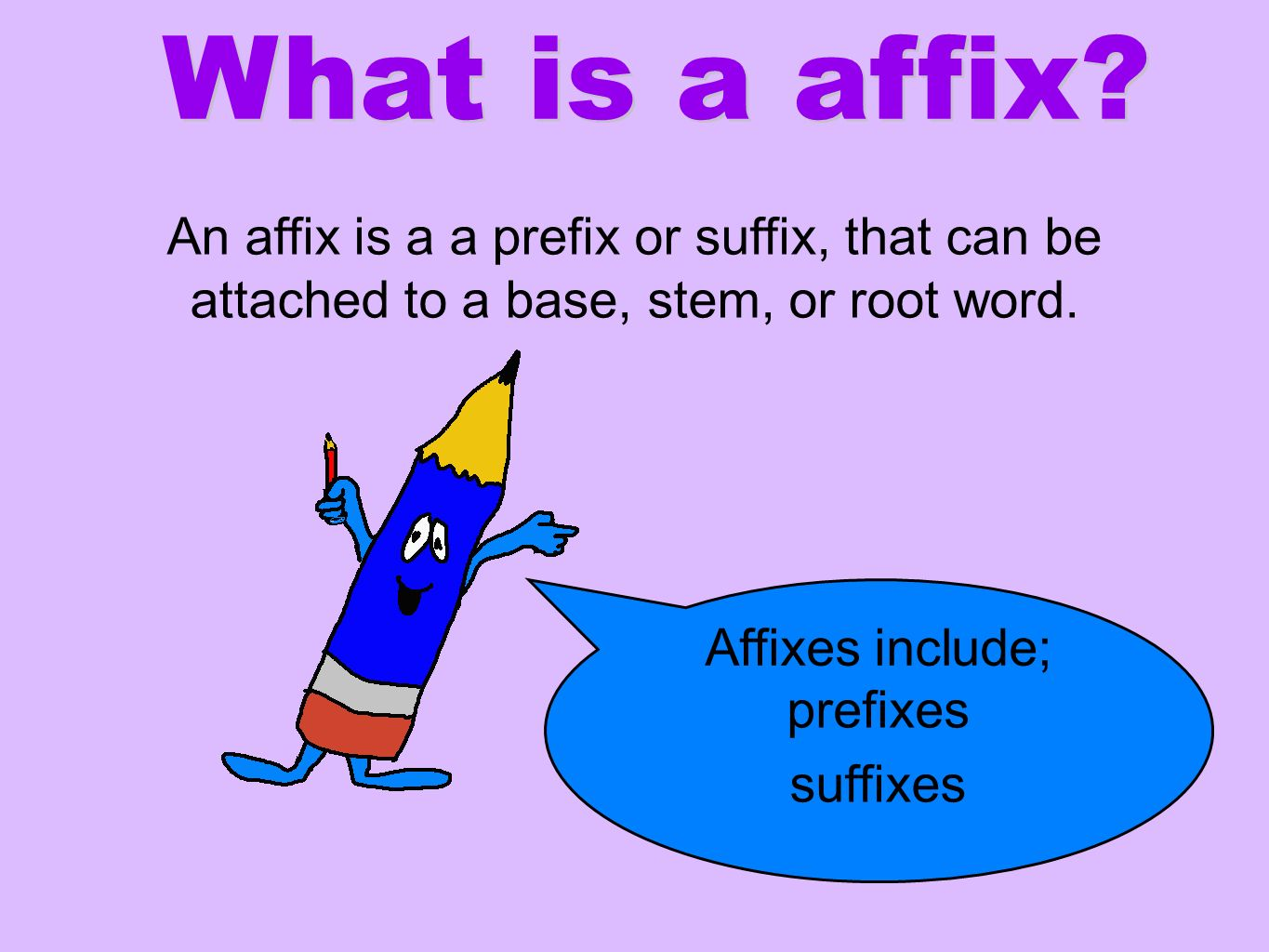 Root Words and Affixes I can use root words, prefixes and ...