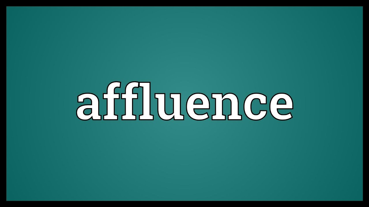 Affluence Meaning