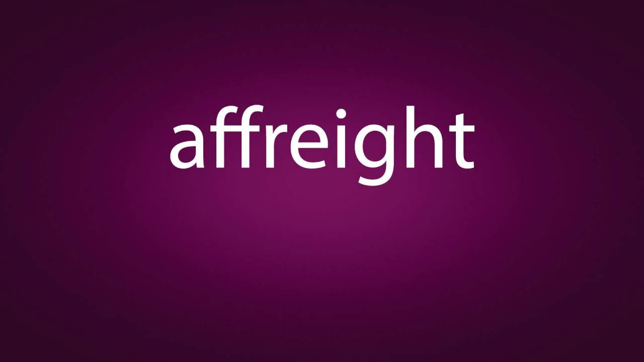 How to pronounce affreight