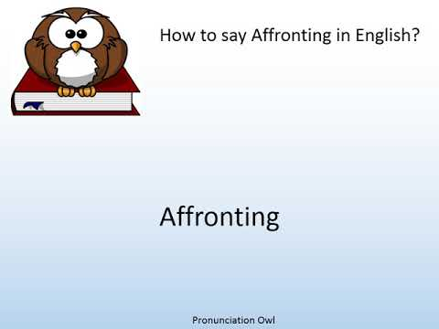 How to say Affronting in English? - Pronunciation Owl