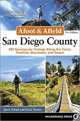 Afoot and Afield: San Diego County: 281 Spectacular Outings along the  Coast, Foothills, Mountains, and Desert: Jerry Schad, Scott Turner:  9780899978017:
