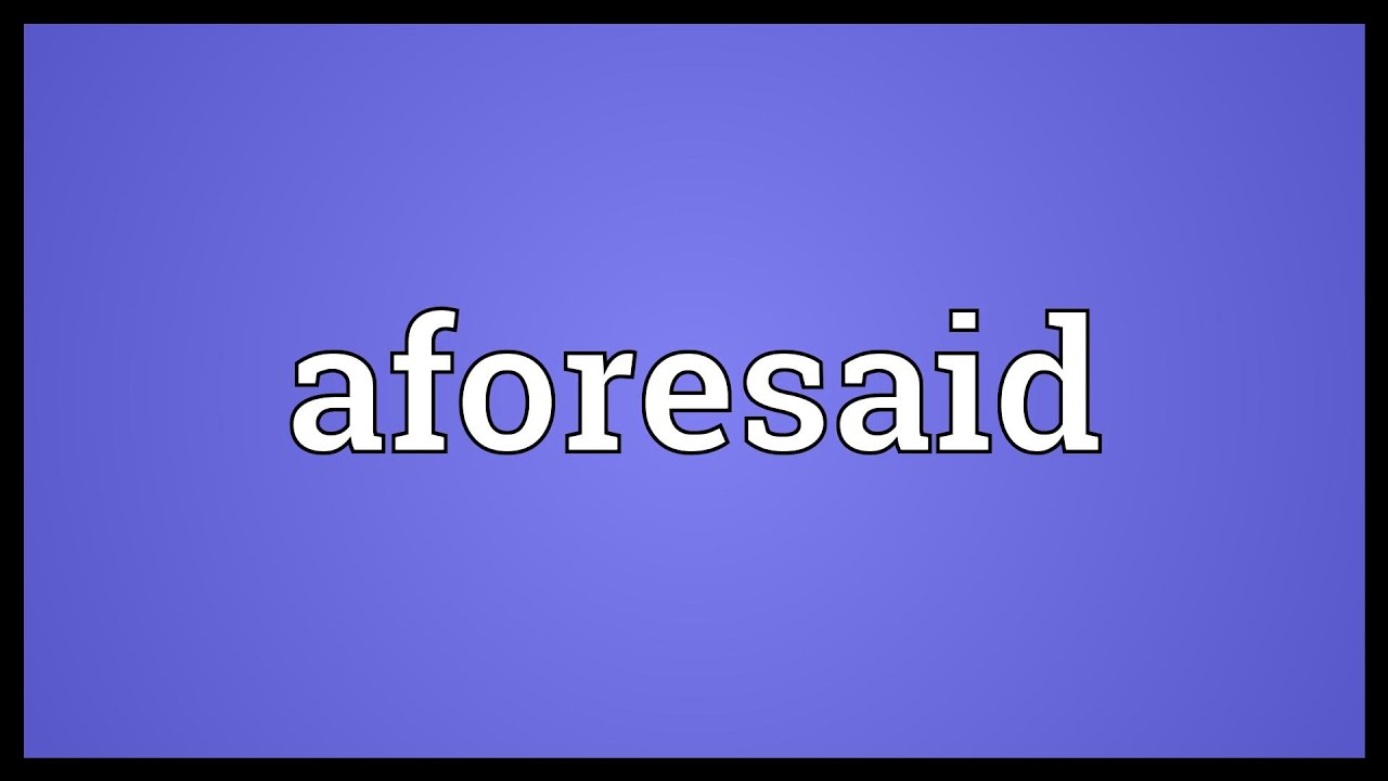 Aforesaid Meaning