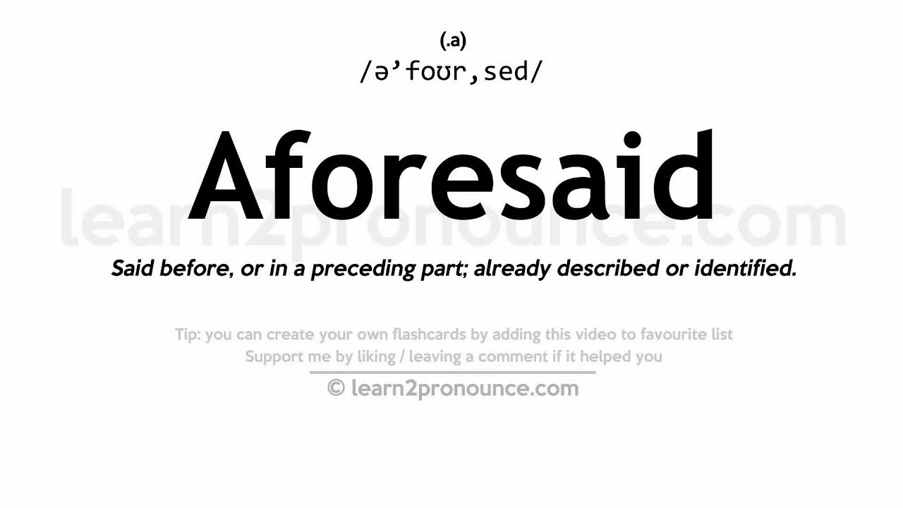 Aforesaid pronunciation and definition