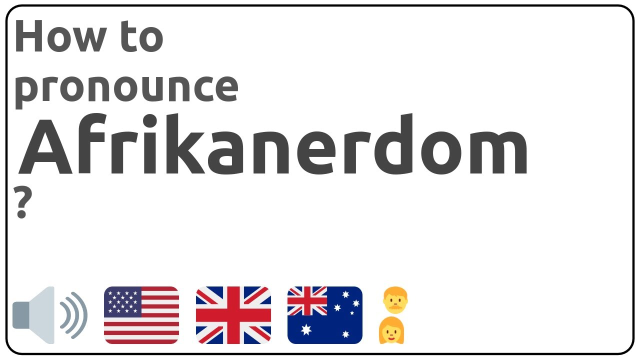 How to pronounce Afrikanerdom in english?