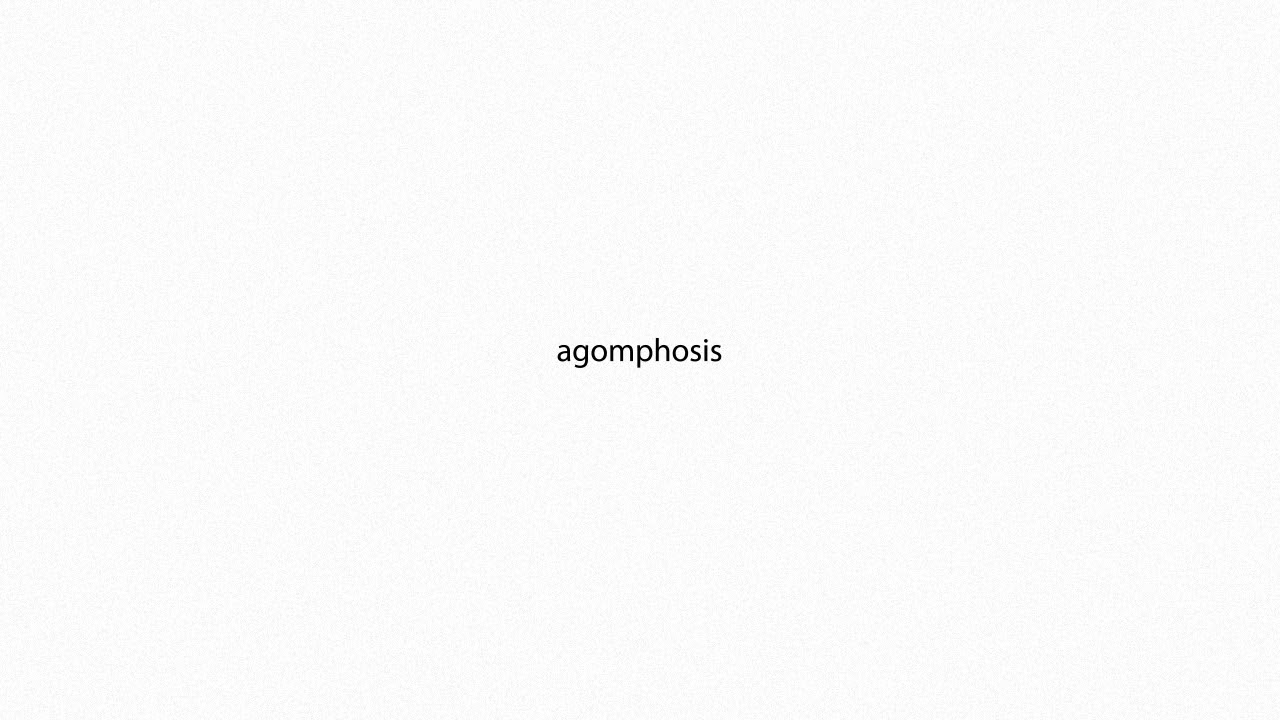 agomphosis PRONUNCIATION