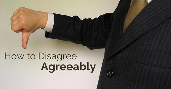 How to Disagree – The Art of Disagreeing Agreeably: