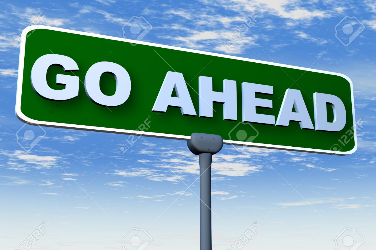 GO AHEAD sign board Stock Photo - 10315764
