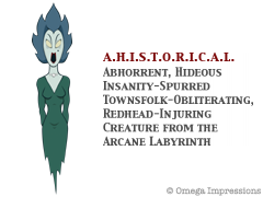 A.H.I.S.T.O.R.I.C.A.L.: Abhorrent, Hideous Insanity-Spurred  Townsfolk-Obliterating, Redhead-Injuring Creature