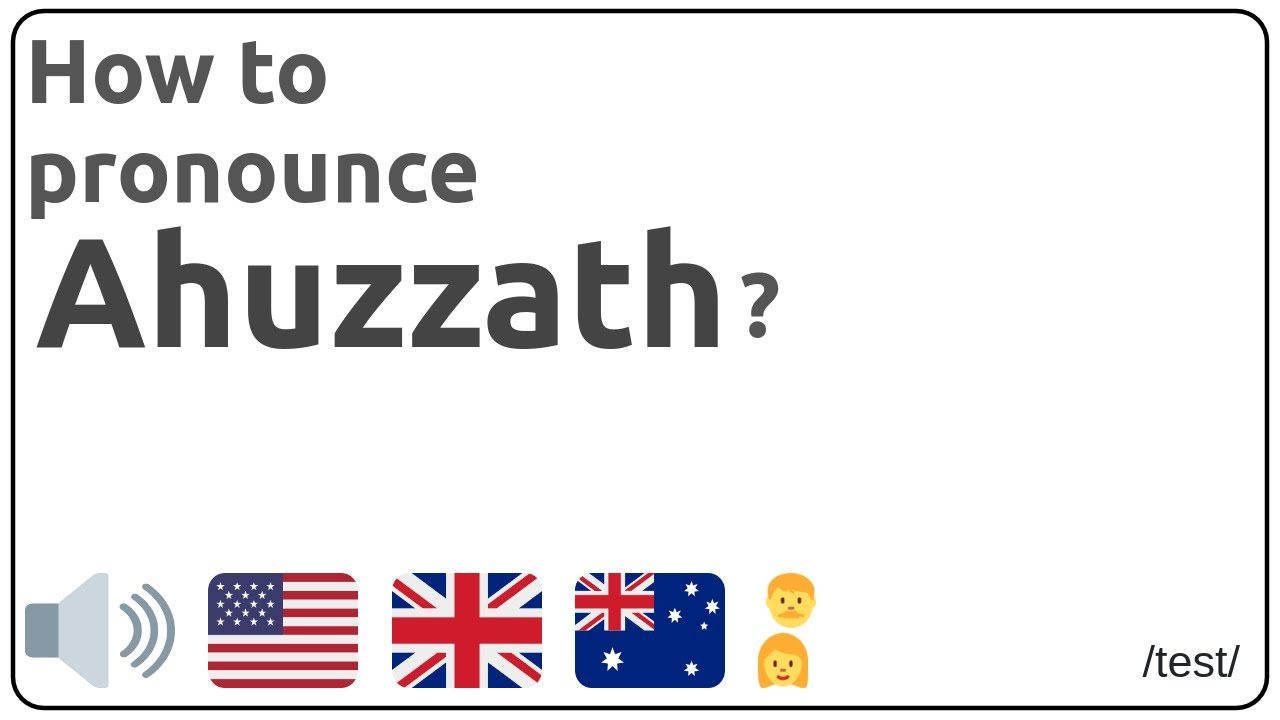 How to pronounce Ahuzzath in english?