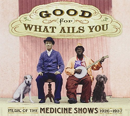 Gus Cannon, Emmett Miller, Charlie Poole, Dallas String Band, Grant  Brothers, Uncle Dave Macon, Beans Hambone, Clarence Ashley - Good For What  Ails You: