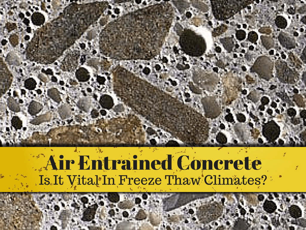 Why Is Air Entrained Concrete Vital In Freeze Thaw Climates?