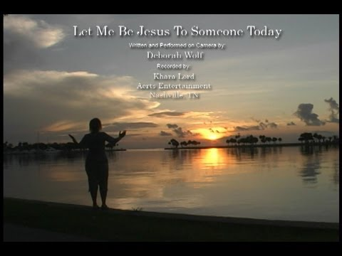 Let Me Be Jesus To Someone Today (Official Lyric Video) - PraiseWorthy