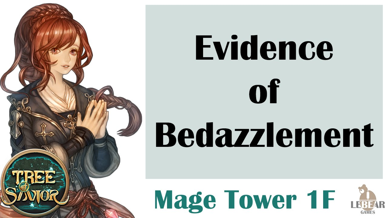 [ TREE OF SAVIOR ] Mage Tower 1F (Level 113) : Evidence of Bedazzlement -  YouTube