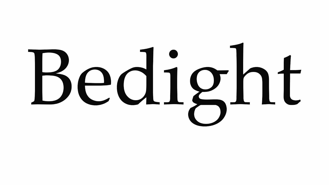 How to Pronounce Bedight