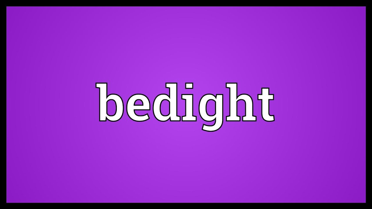 Bedight Meaning