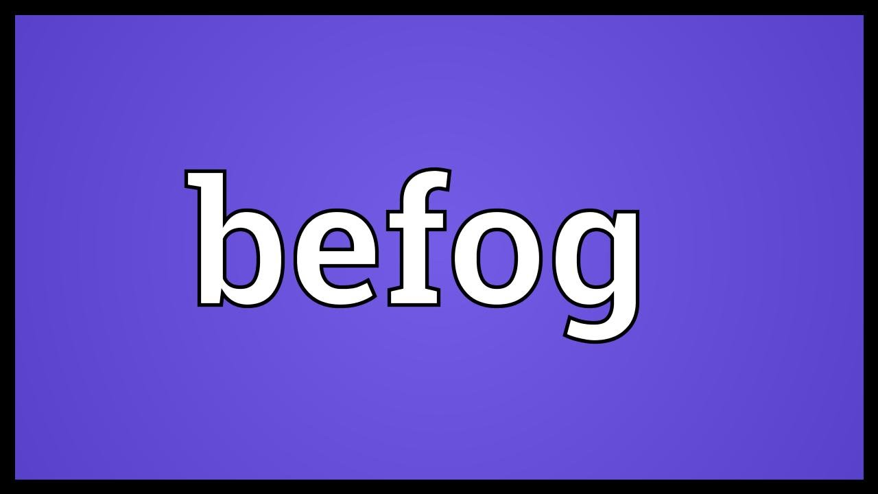 Befog Meaning
