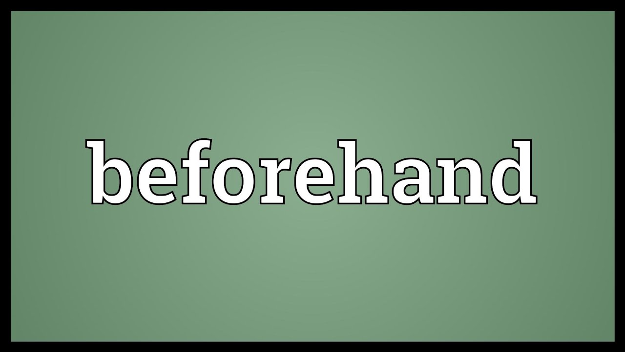 Beforehand Meaning
