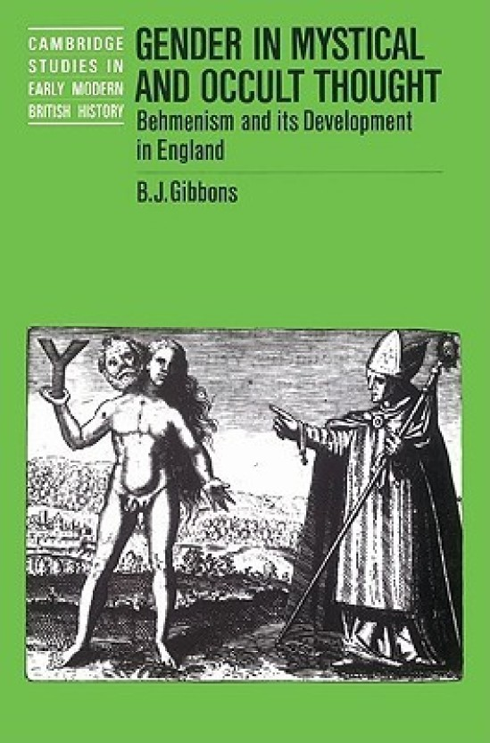 Gender in Mystical and Occult Thought: Behmenism and its Development in  England (Cambridge Studies