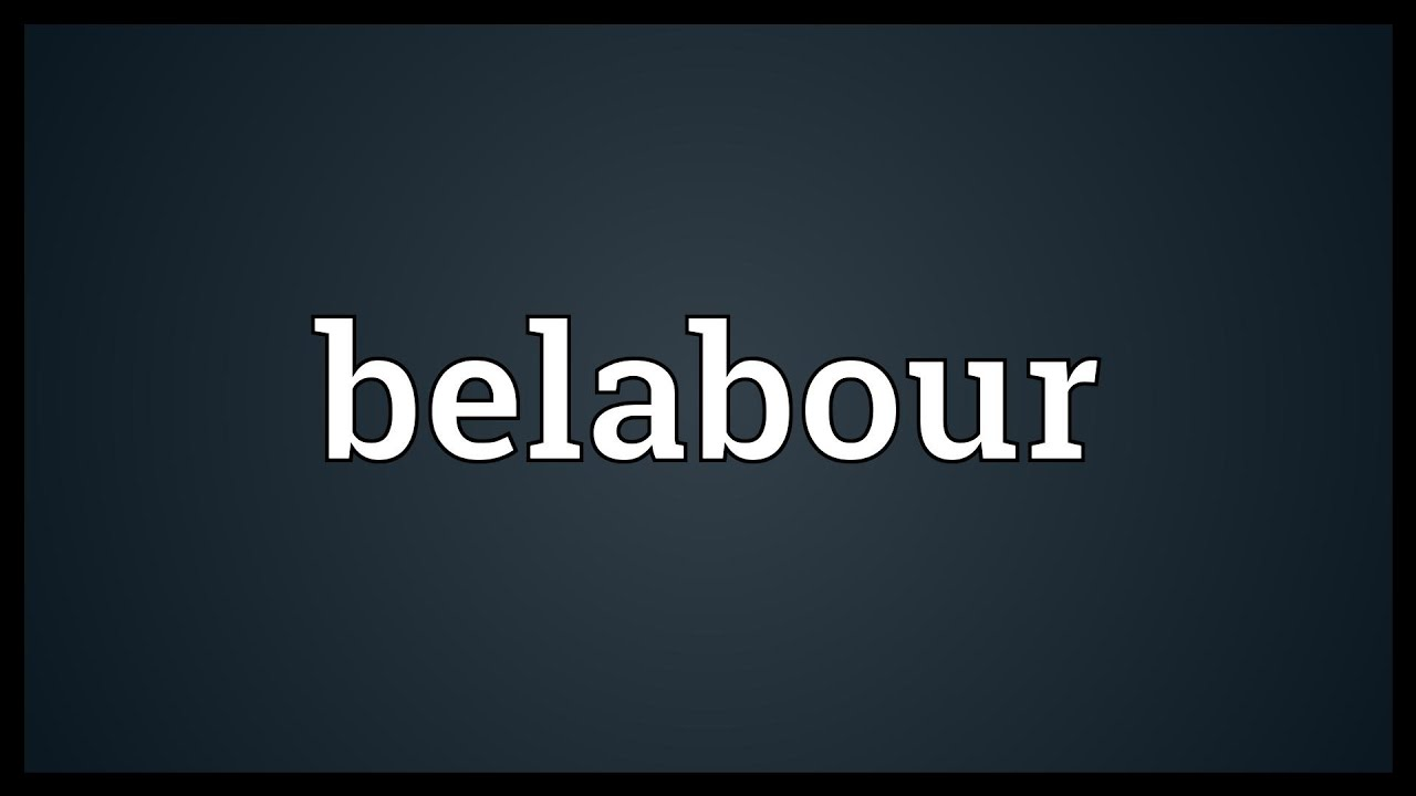 Belabour Meaning