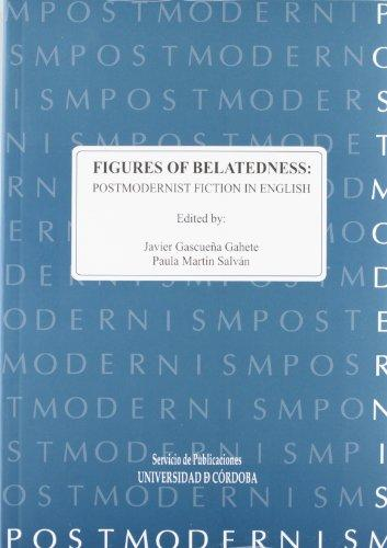 9788478018116: Figures of belatedness: postmodernist fiction in english