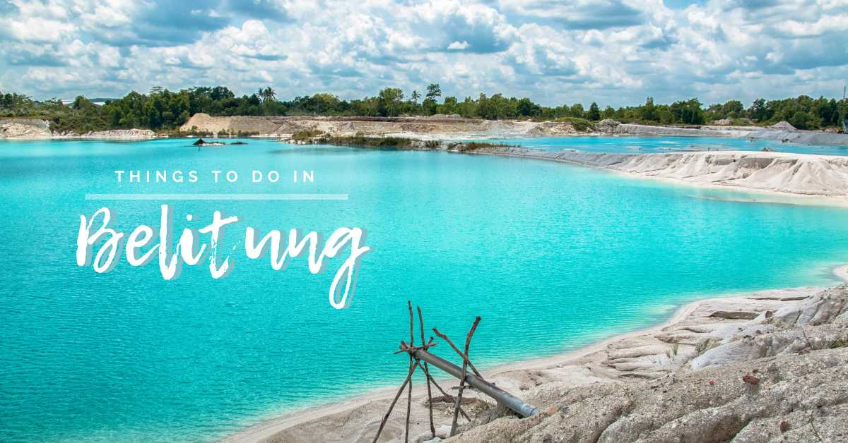 Escape To Belitung: 8 Reasons Why You Need To Visit This Secret Island  Paradise in Indonesia