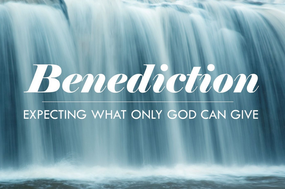 What is a benediction in the Bible?