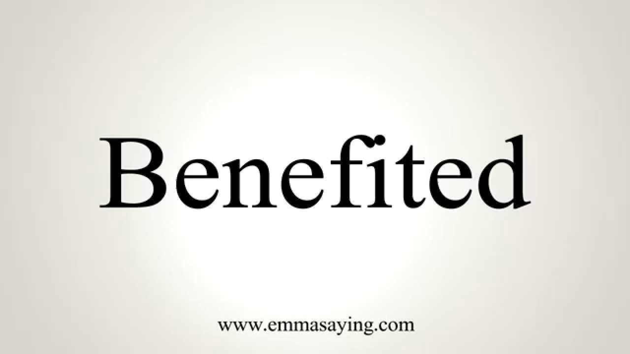 How to Pronounce Benefited