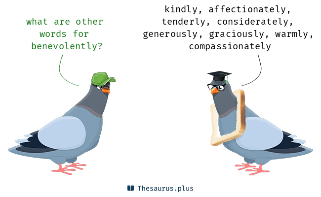Synonyms for benevolently