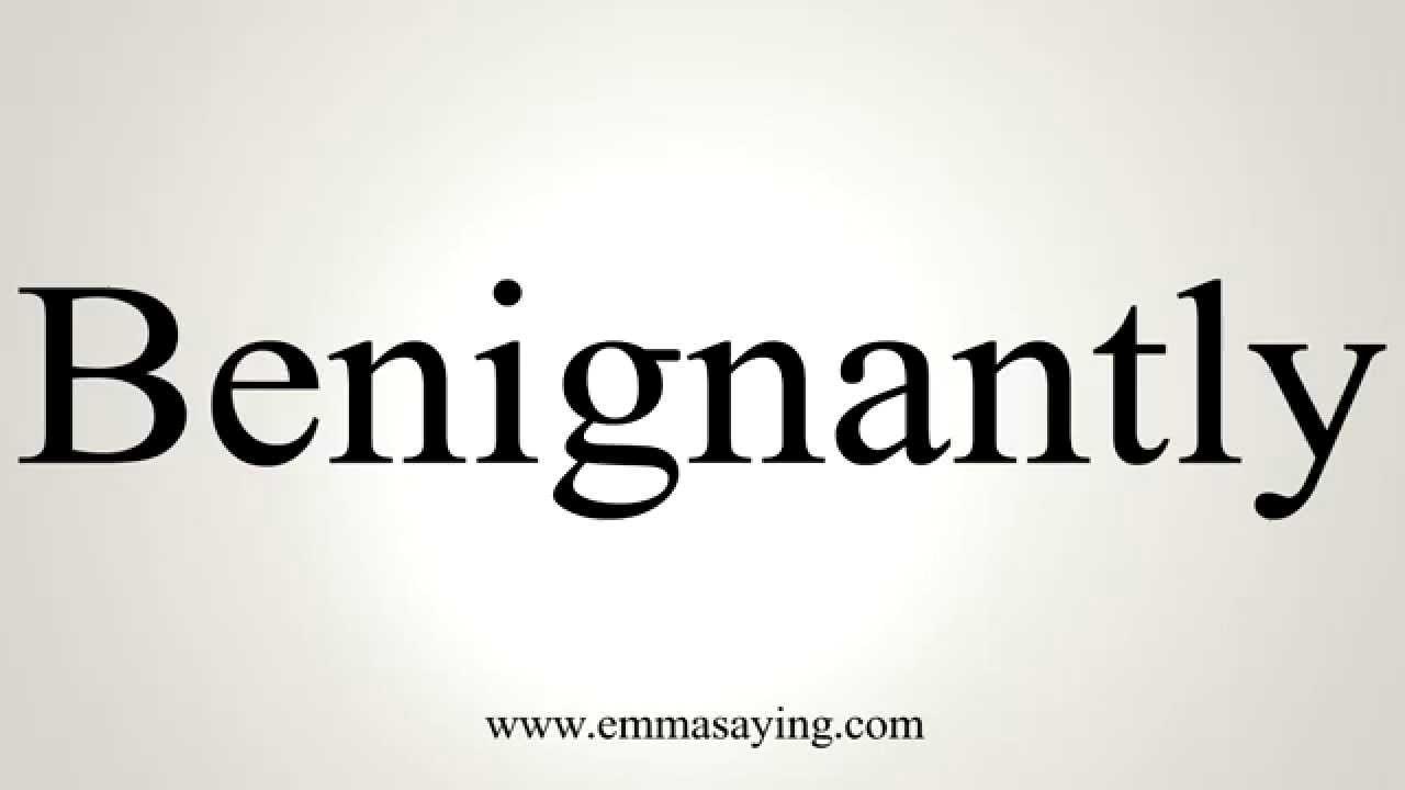 benignantly