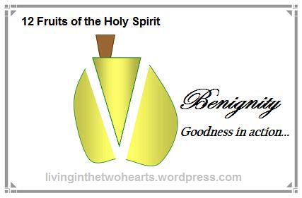 12 Fruits of the Holy Spirit…Benignity