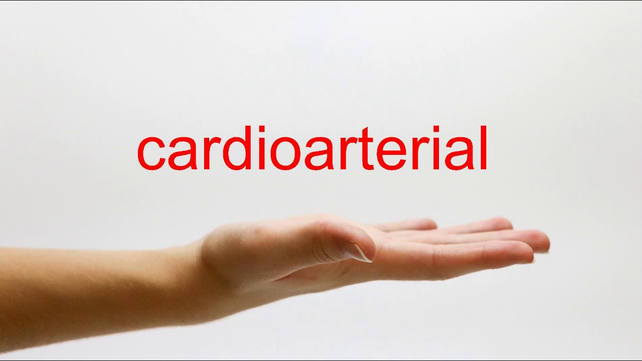 How to Pronounce cardioarterial - American English