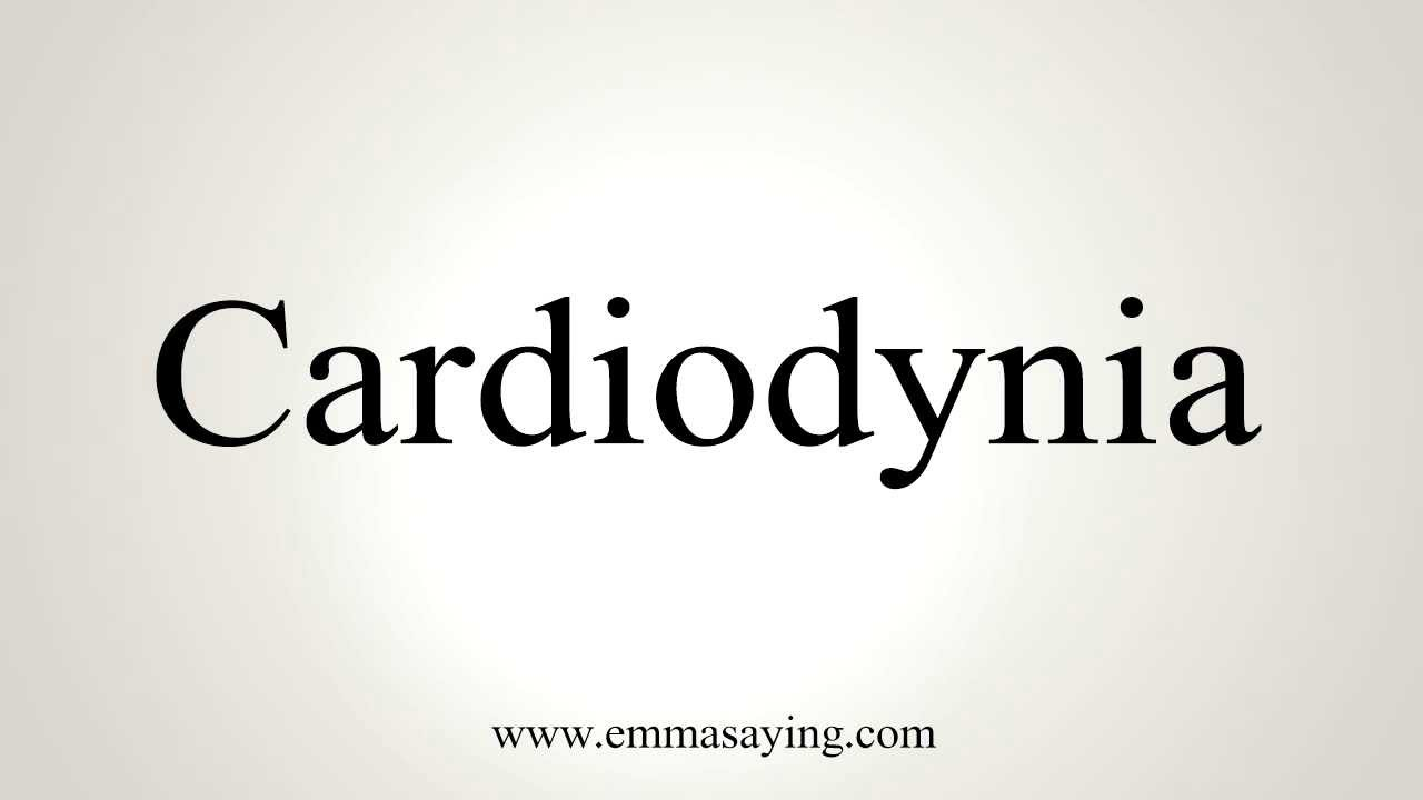 How to Pronounce Cardiodynia