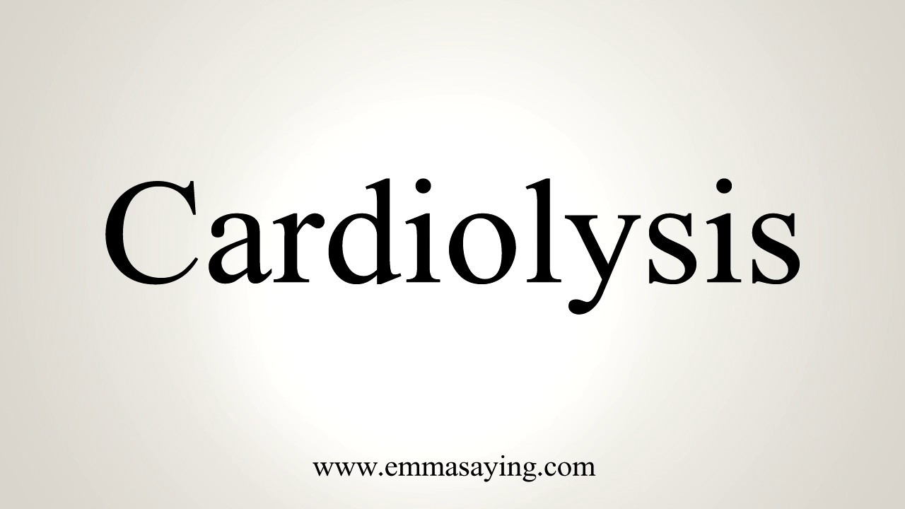 How To Pronounce Cardiolysis