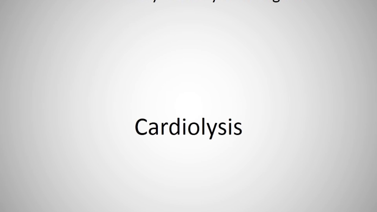 How to say Cardiolysis in English?